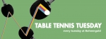 Table Tennis Tuesday